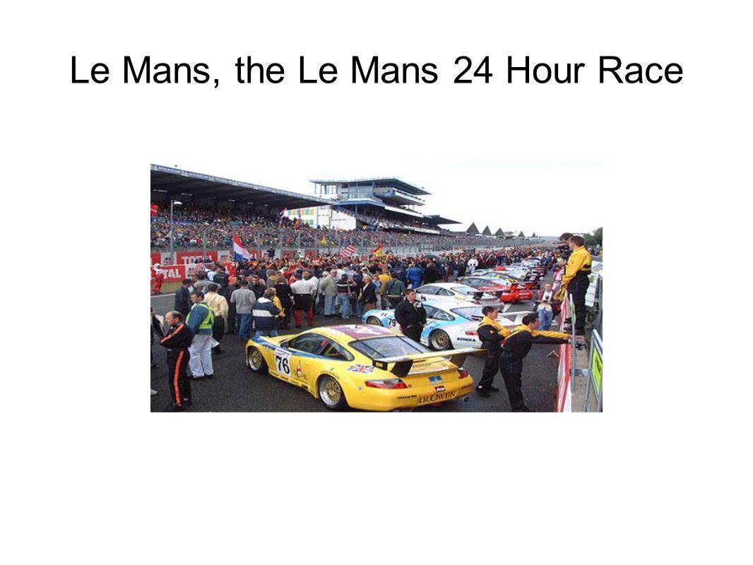 Le Mans, the Le Mans 24 Hour Race
