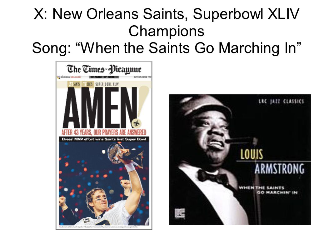 X: New Orleans Saints, Superbowl XLIV Champions Song: When the Saints Go Marching In