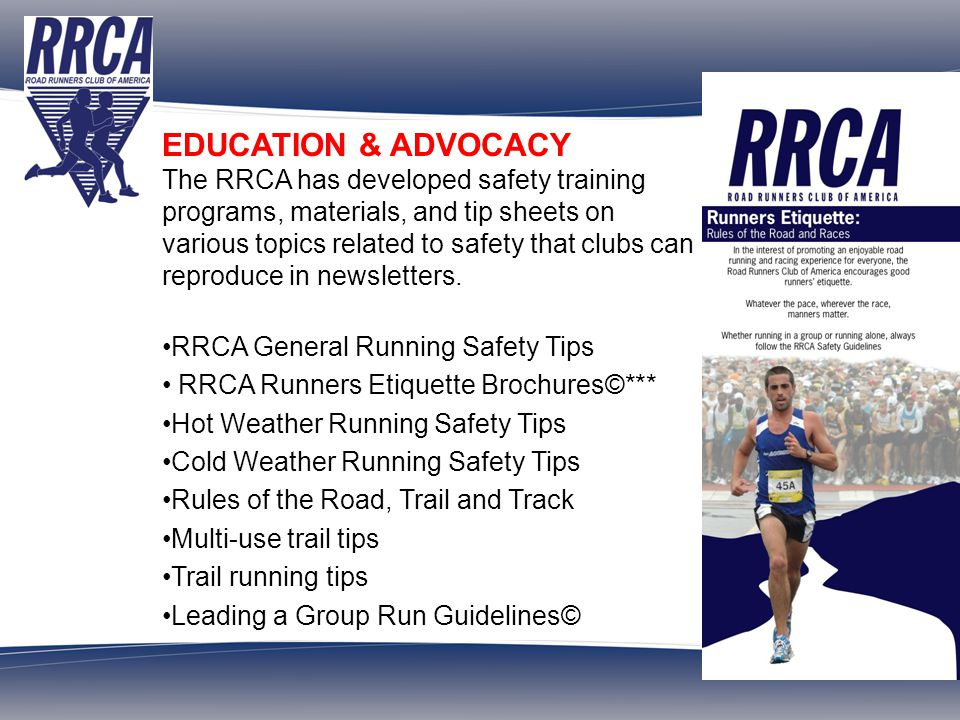 ROAD RUNNERS CLUB OF AMERICA Over 700 Clubs and 180,000 Members Founded in 1958 ONLINE SERVICES TO GROW YOUR CLUB Free access to Actives Volunteer Module Discounts on websites for club events Discounts on race day technology Discounts on advertising and marketing services Access to market-leading event registration tools Personal account management support The RRCA has developed a partnership with Constant Contact, the leading email marketing service for small businesses, associations, and nonprofits.