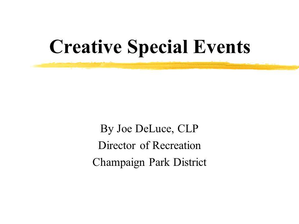 Creative Special Events zEvent Design zCreative Networking zCreative Special Events zInternet Survey zCreative Partnerships zCreative Sponsorships zRe-creating Special Events