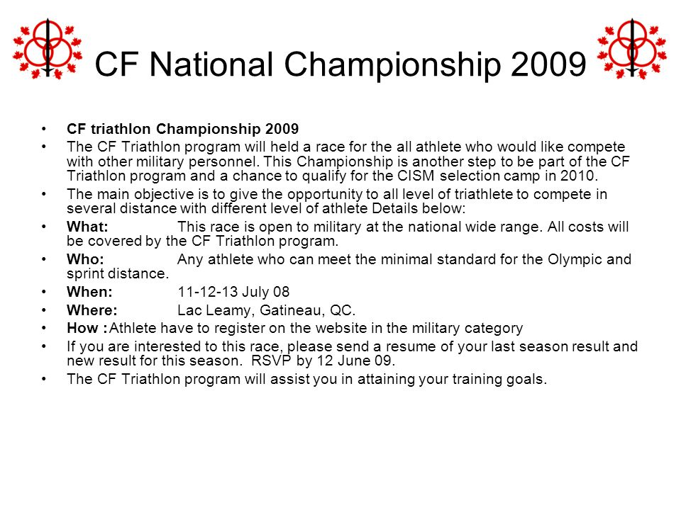CF National Championship 2009 CF triathlon Championship 2009 The CF Triathlon program will held a race for the all athlete who would like compete with