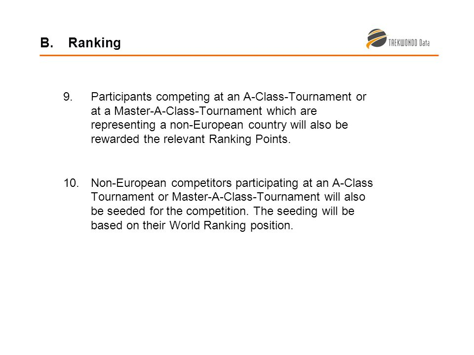 9.Participants competing at an A-Class-Tournament or at a Master-A-Class-Tournament which are representing a non-European country will also be rewarded the relevant Ranking Points.