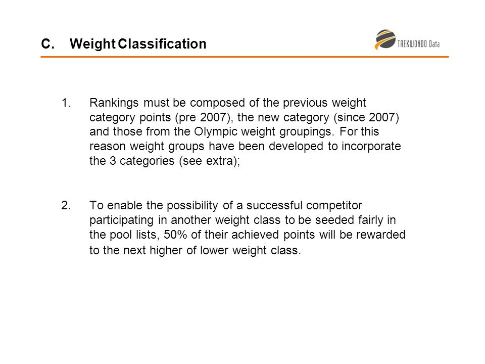 1.Rankings must be composed of the previous weight category points (pre 2007), the new category (since 2007) and those from the Olympic weight groupings.