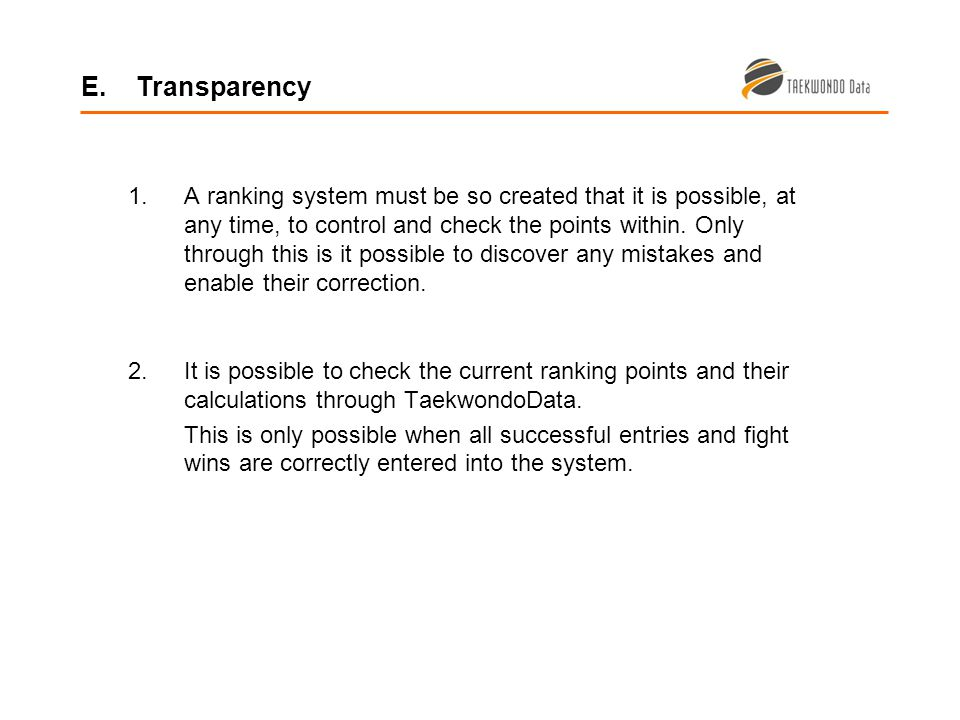 1.A ranking system must be so created that it is possible, at any time, to control and check the points within.