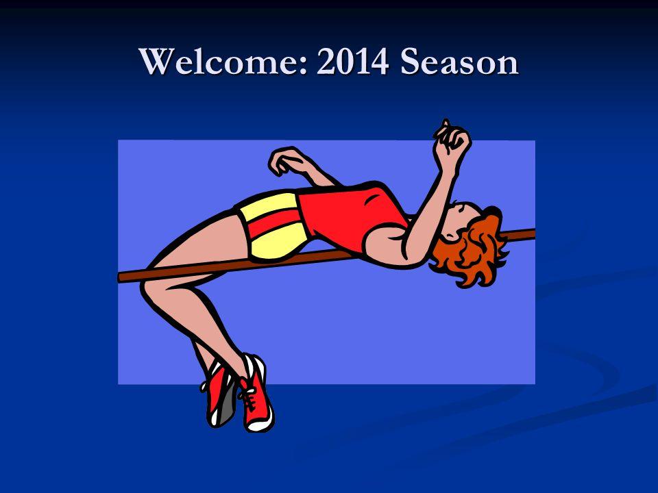 Welcome: 2014 Season