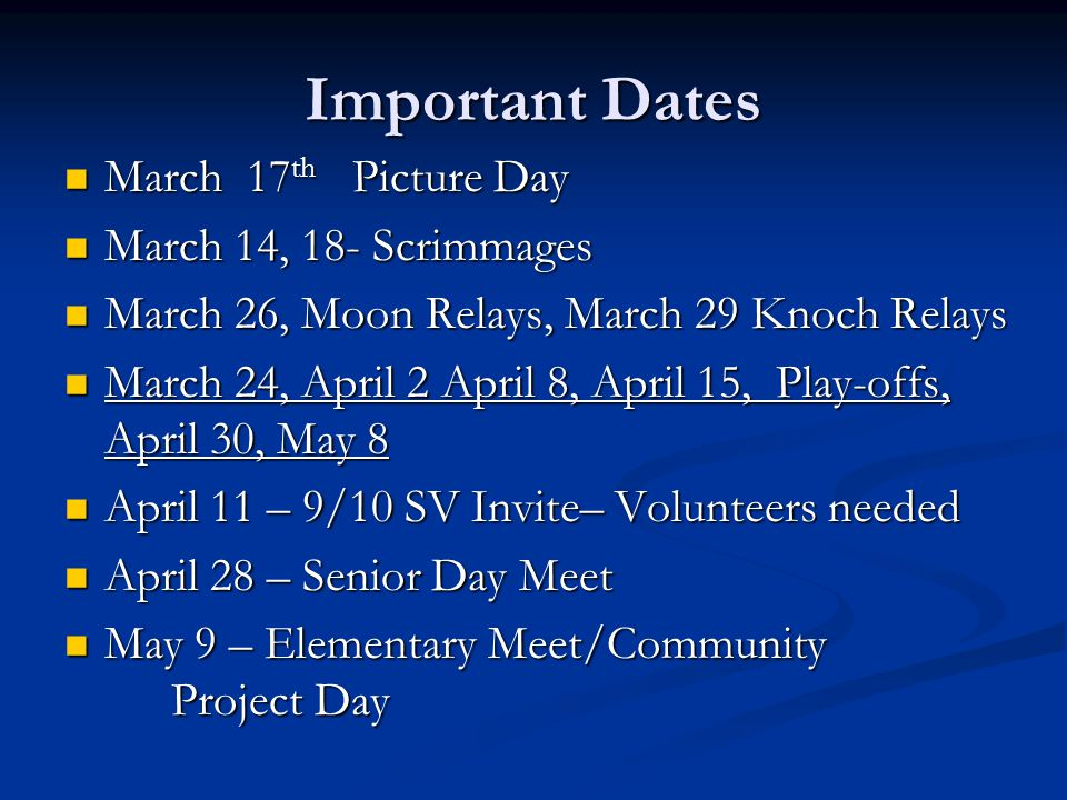 Important Dates March 17 th Picture Day March 17 th Picture Day March 14, 18- Scrimmages March 14, 18- Scrimmages March 26, Moon Relays, March 29 Knoc
