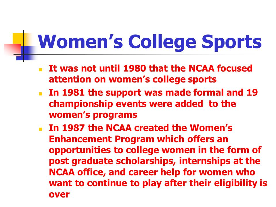 Womens College Sports It was not until 1980 that the NCAA focused attention on womens college sports In 1981 the support was made formal and 19 champi