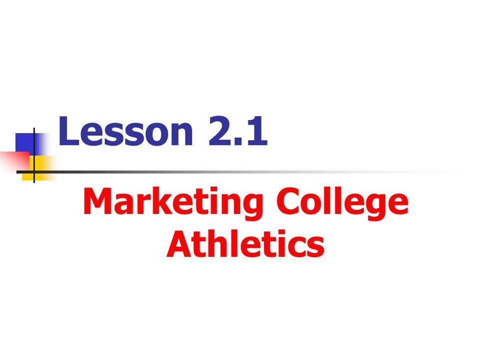 Lesson 2.1 Marketing College Athletics