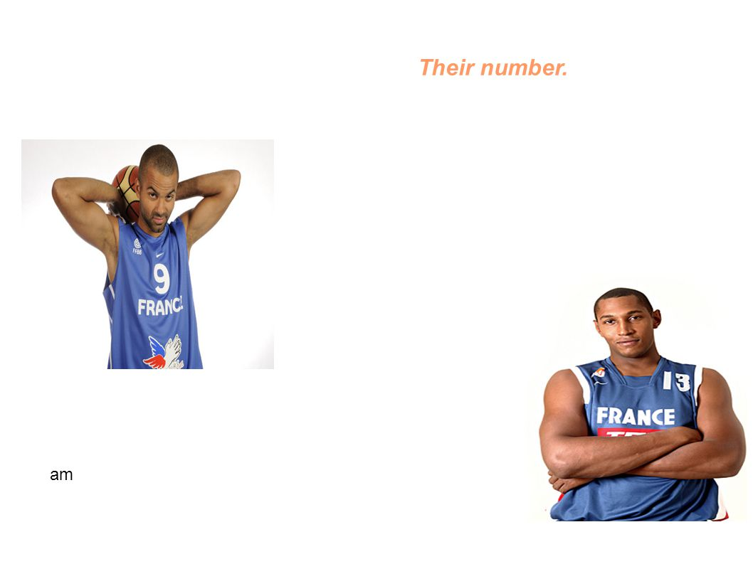 Their number. Tony Parker wears number 9 in the French team. Boris Diaw wears number 13 in the French team. am