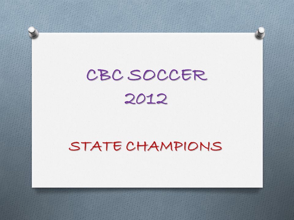 CBC SOCCER 2012 STATE CHAMPIONS