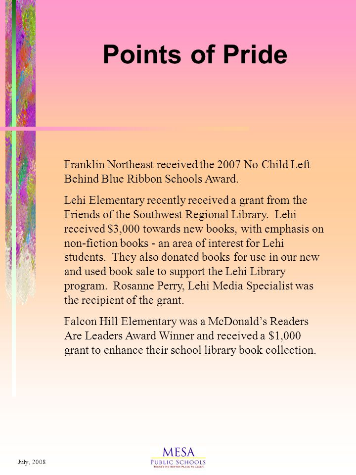 July, 2008 Points of Pride Franklin Northeast received the 2007 No Child Left Behind Blue Ribbon Schools Award.