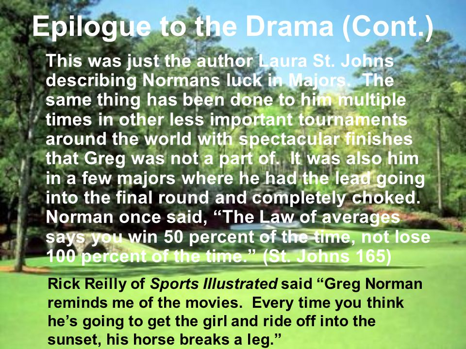 Epilogue to the Drama (Cont.) This was just the author Laura St.