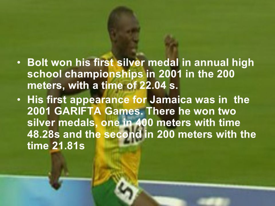 Usain Bolts way to be a professional First appearance on world stage was at the 2001 IAAF World Youth Championships.