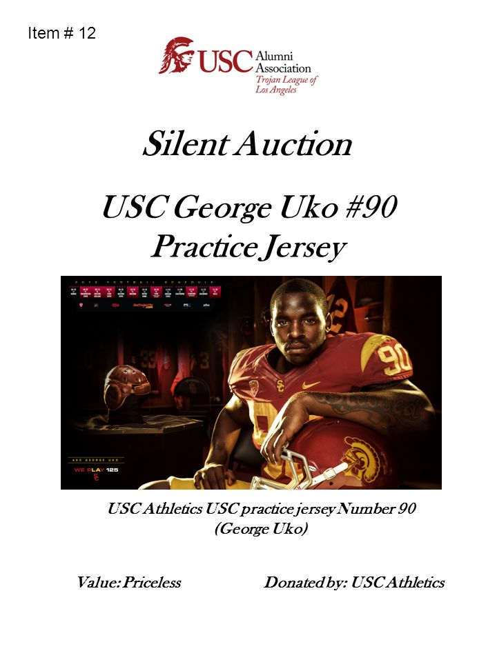 Silent Auction USC George Uko #90 Practice Jersey USC Athletics USC practice jersey Number 90 (George Uko) Donated by: USC Athletics Value: Priceless