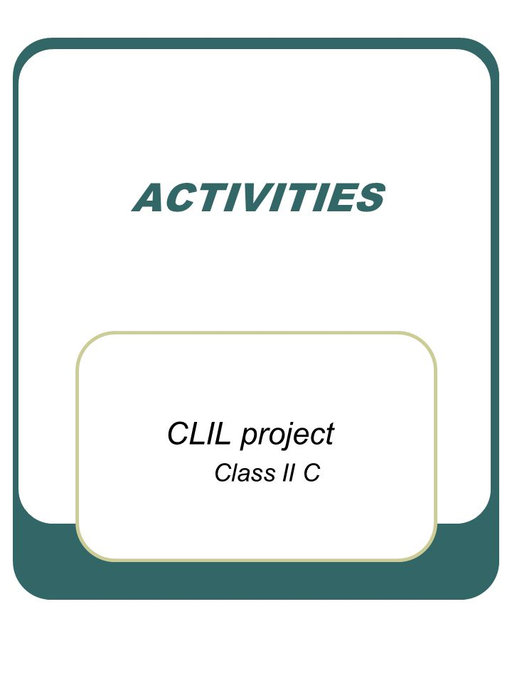 ACTIVITIES CLIL project Class II C