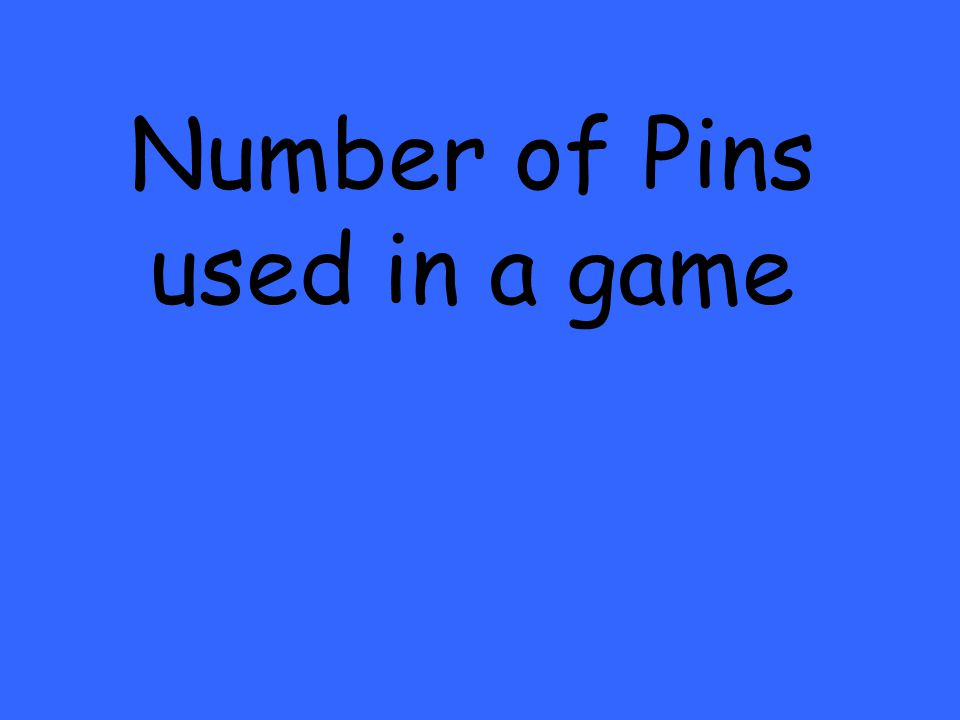 Number of Pins used in a game