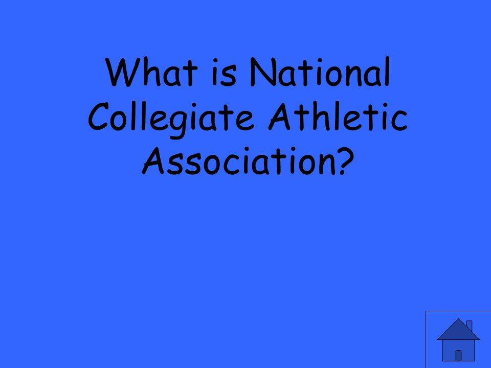 What is National Collegiate Athletic Association