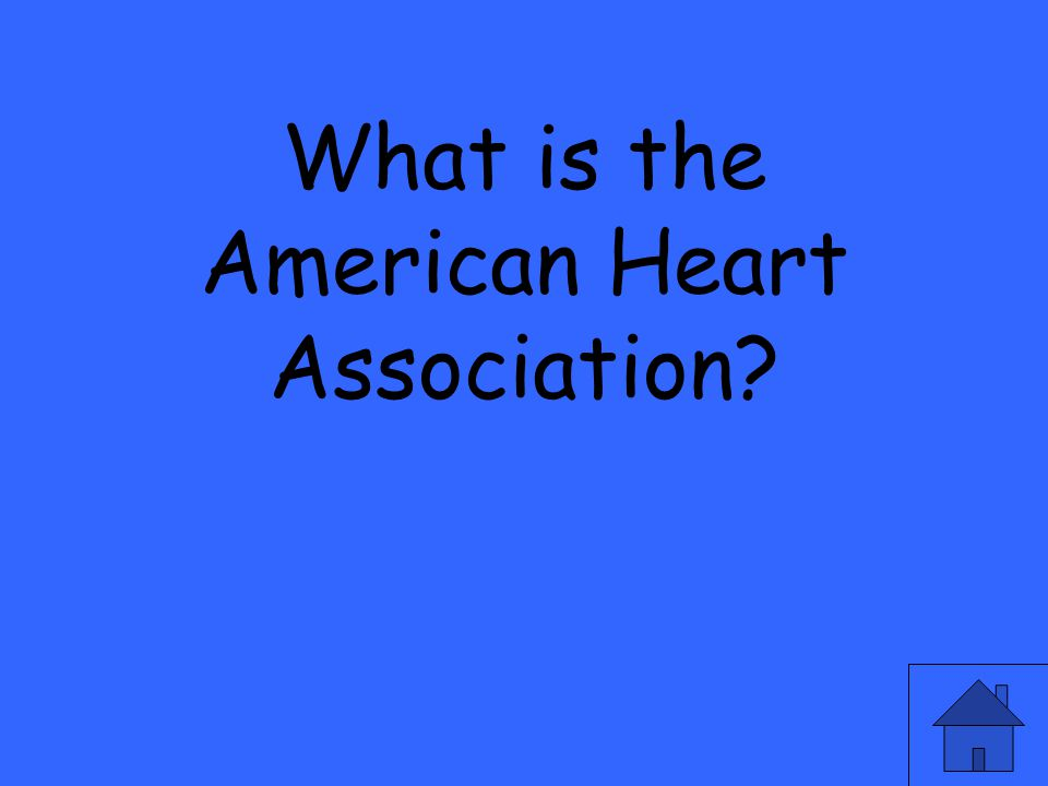 What is the American Heart Association