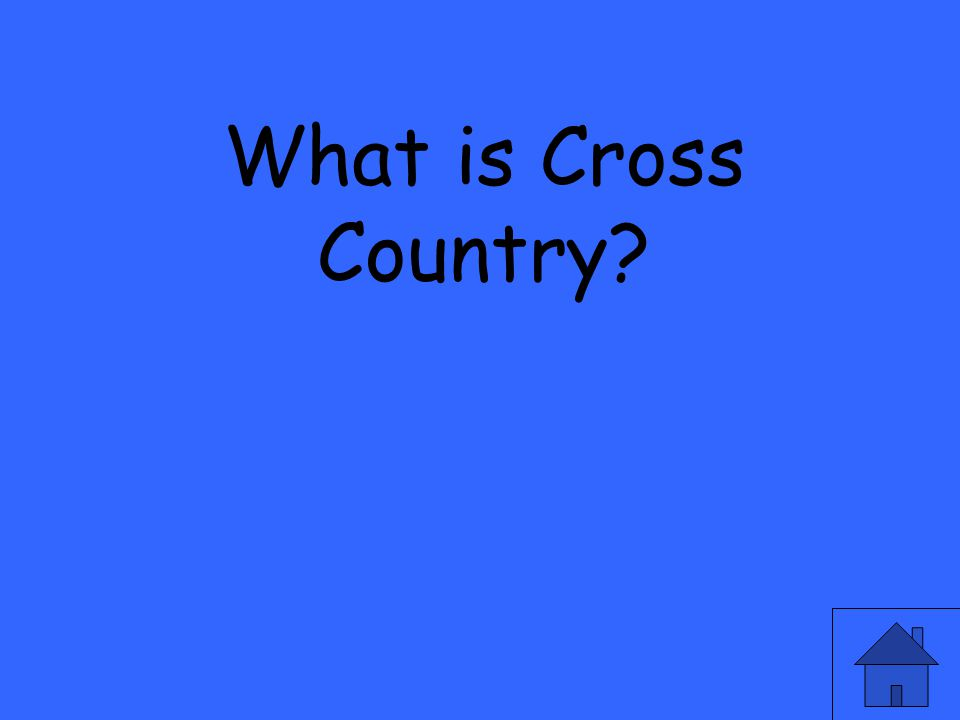 What is Cross Country