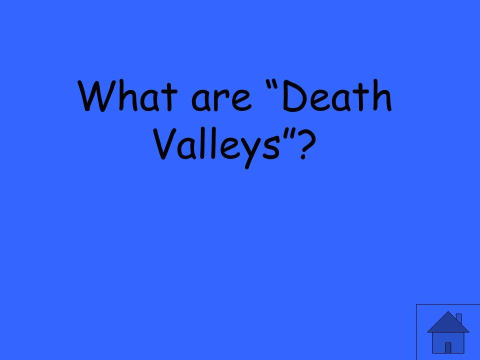 What are Death Valleys