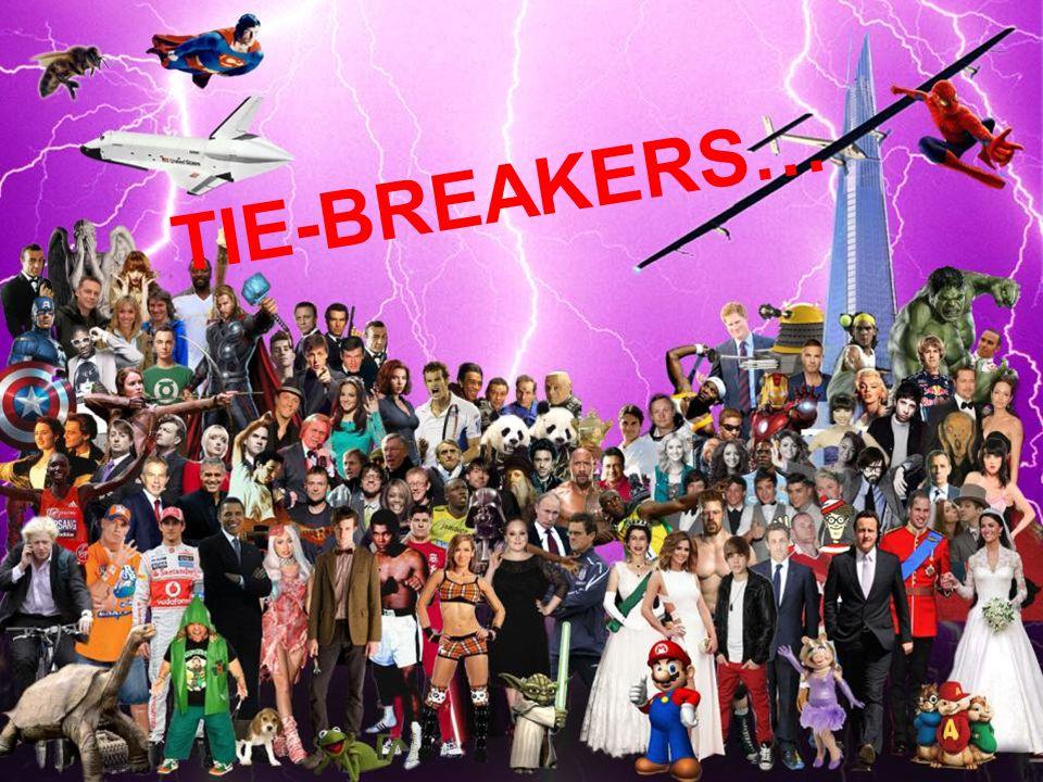 TIE-BREAKERS…