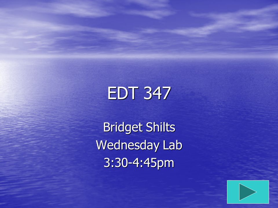 EDT 347 Bridget Shilts Wednesday Lab 3:30-4:45pm