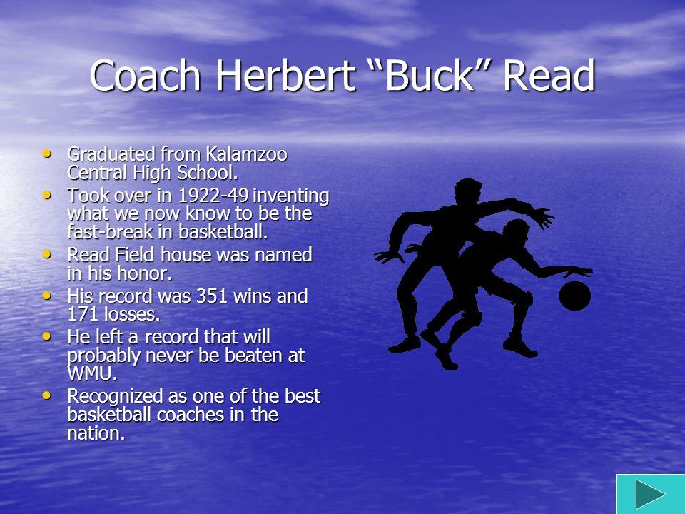 Coach Bill Spaulding He started WMU Basketball in 1913-22.