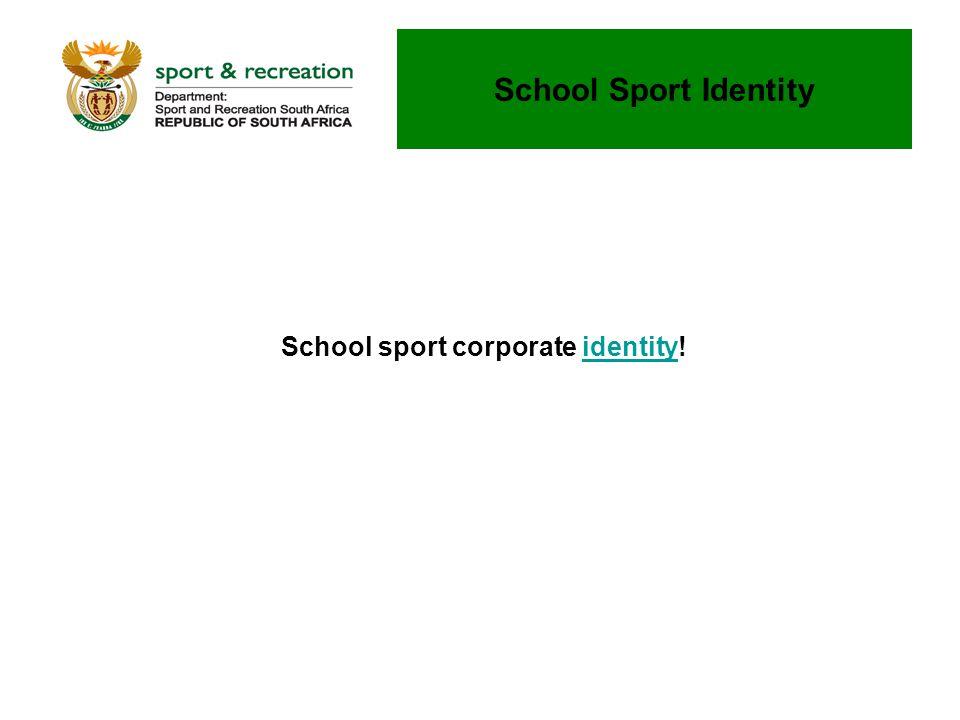 School sport corporate identity!identity School Sport Identity