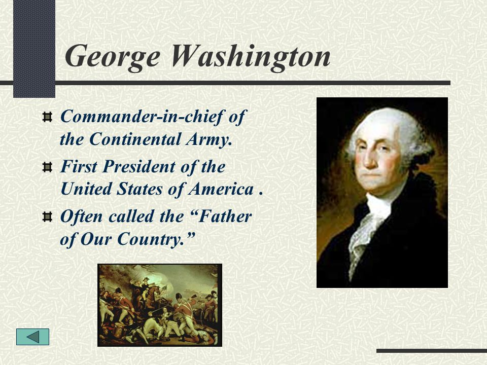 Continental Army George Washington was the commander of the Continental Army during the American Revolution.