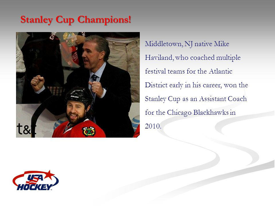 Stanley Cup Champions! Middletown, NJ native Mike Haviland, who coached multiple festival teams for the Atlantic District early in his career, won the