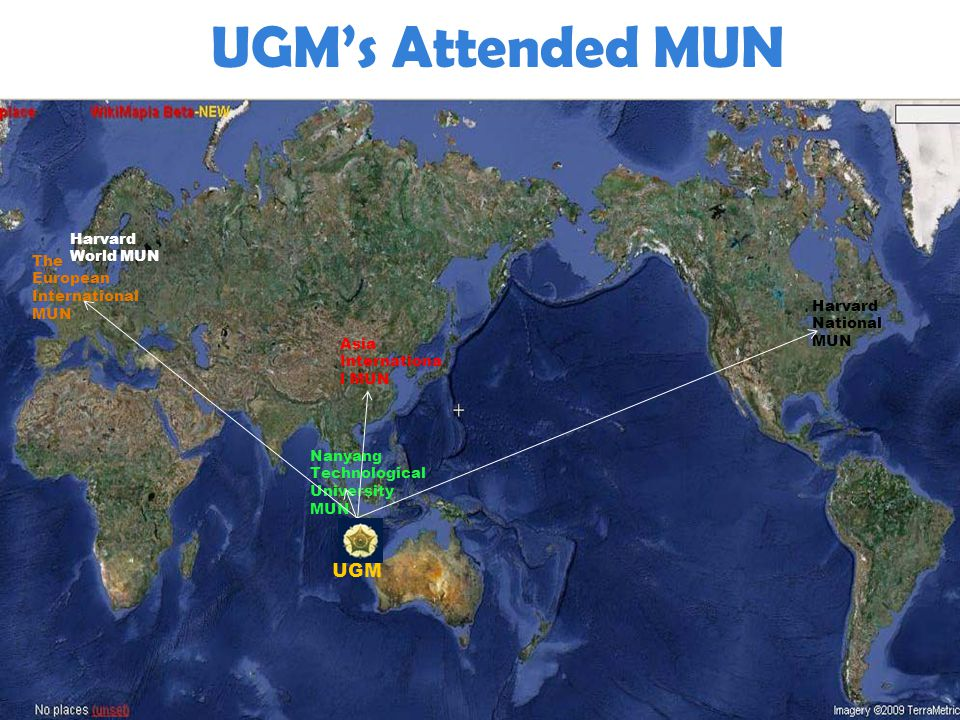 UGMs Attended MUN Asia Internationa l MUN The European International MUN Nanyang Technological University MUN Harvard National MUN UGM Harvard World MUN