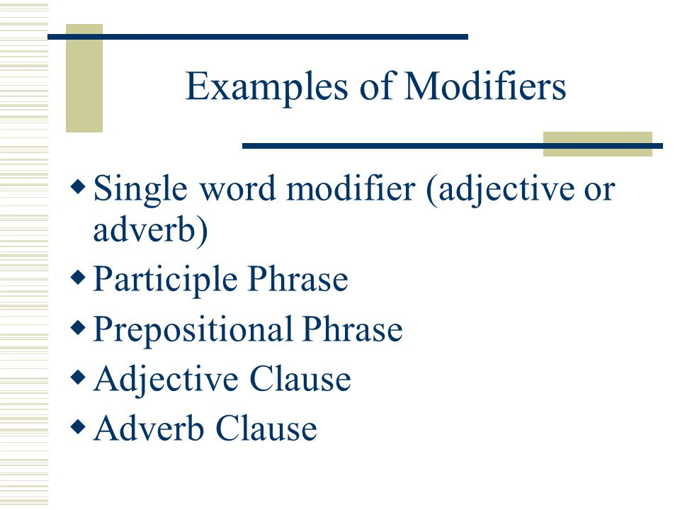 Review To correct a misplaced modifier: Simply move the modifier in the sentence so that it is next to the word it modifies.