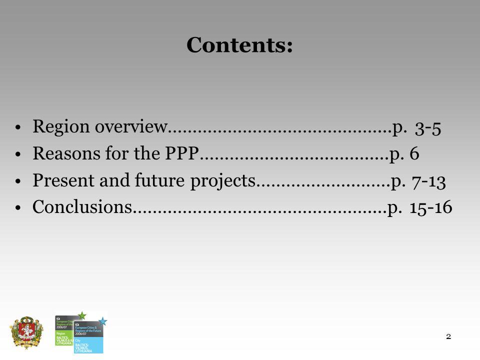 2 Contents: Region overview……………………………………...p.