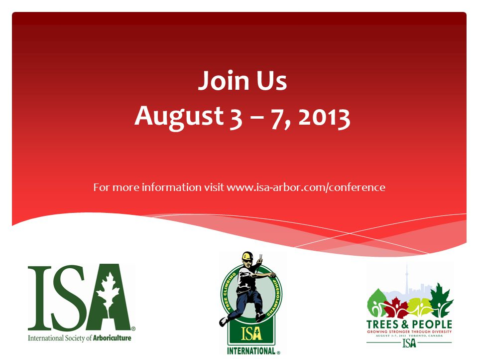 Join Us August 3 – 7, 2013 For more information visit