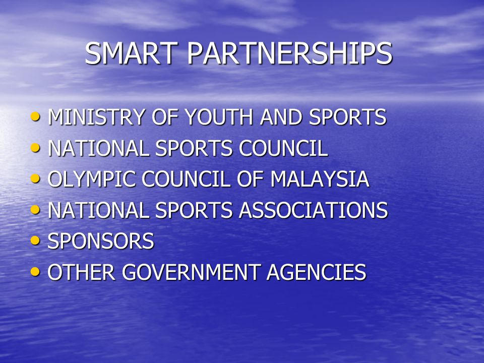 SMART PARTNERSHIPS SMART PARTNERSHIPS MINISTRY OF YOUTH AND SPORTS MINISTRY OF YOUTH AND SPORTS NATIONAL SPORTS COUNCIL NATIONAL SPORTS COUNCIL OLYMPI