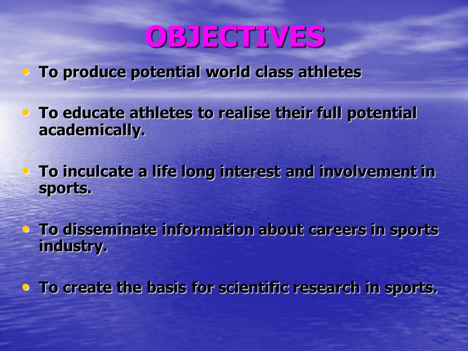 OBJECTIVES To produce potential world class athletes To produce potential world class athletes To educate athletes to realise their full potential aca