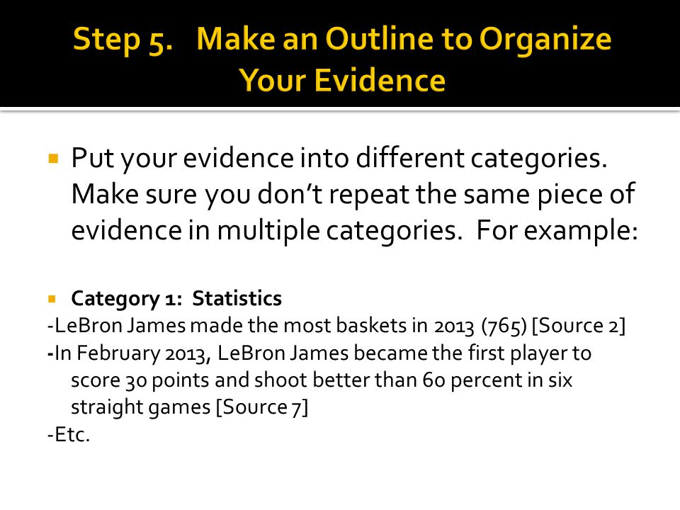Put your evidence into different categories.