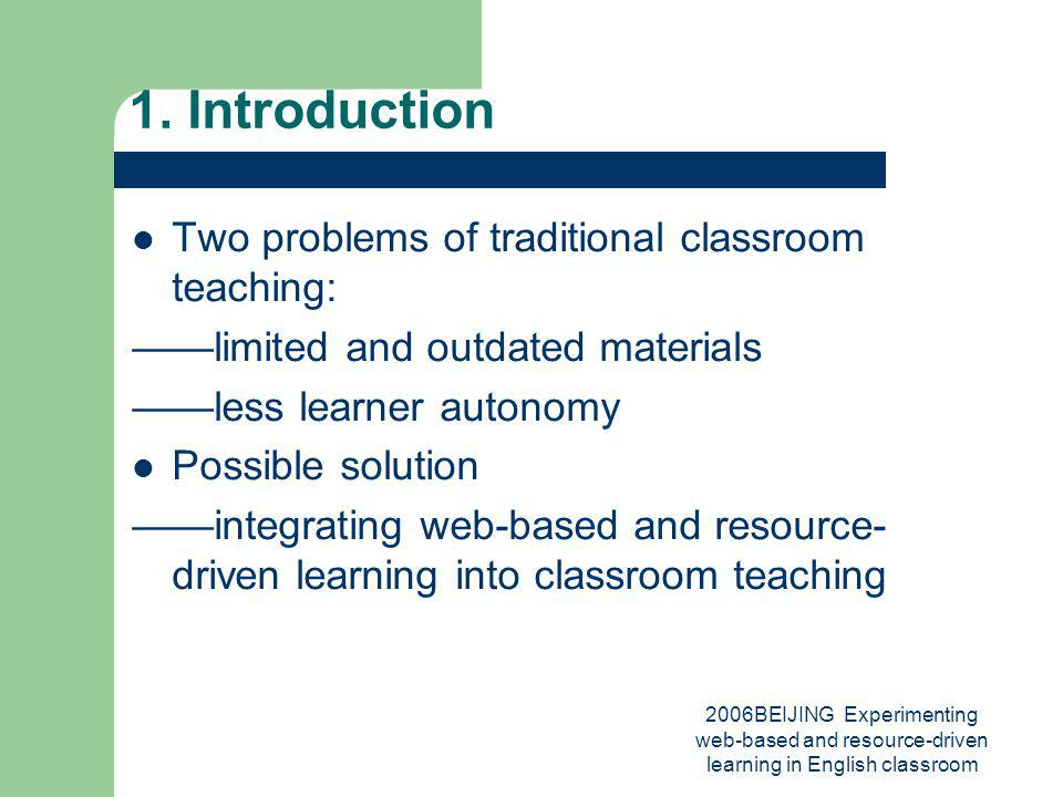 2006BEIJING Experimenting web-based and resource-driven learning in English classroom 2.