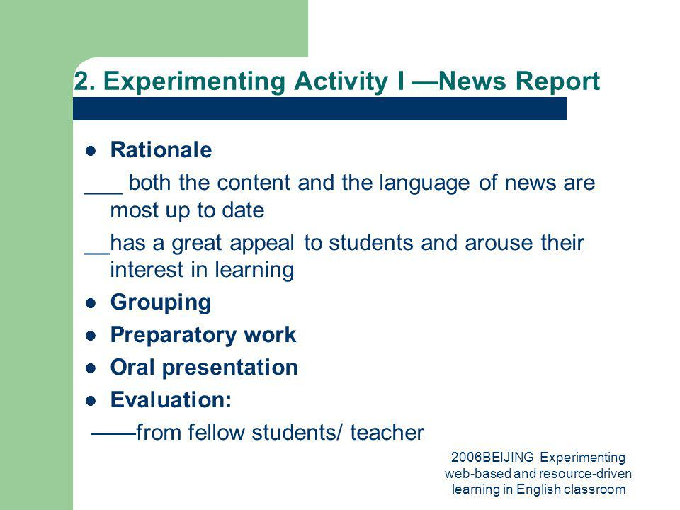 2006BEIJING Experimenting web-based and resource-driven learning in English classroom