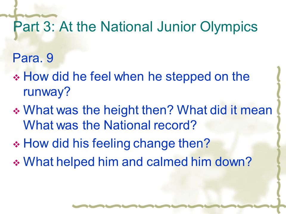 Part 3: At the National Junior Olympics Para. 9 How did he feel when he stepped on the runway.