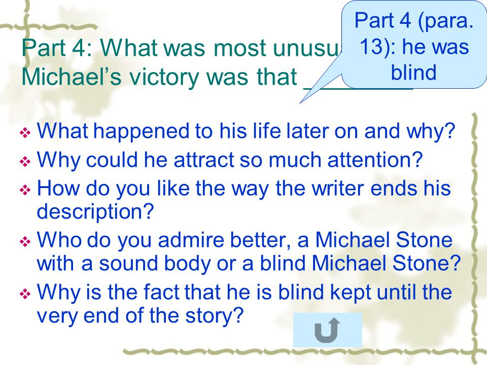 Part 4: What was most unusual about Michaels victory was that ________.