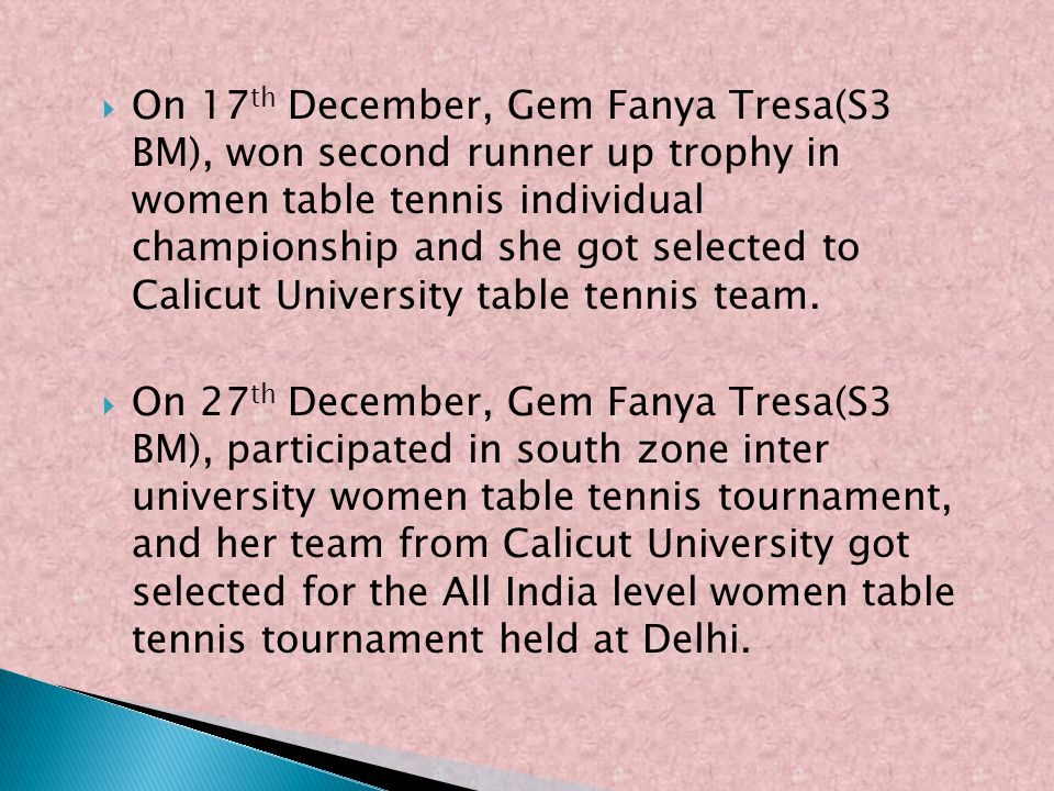 On 17 th December, Gem Fanya Tresa(S3 BM), won second runner up trophy in women table tennis individual championship and she got selected to Calicut U