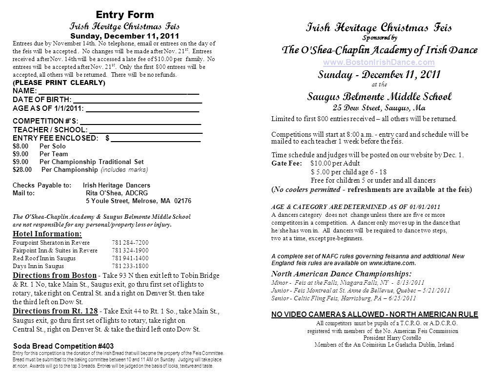 Irish Heritage Christmas Feis Sponsored by The O Shea-Chaplin Academy of Irish Dance   Sunday - December 11, 2011 at the Saugus Belmonte Middle School 25 Dow Street, Saugus, Ma Limited to first 800 entries received – all others will be returned.