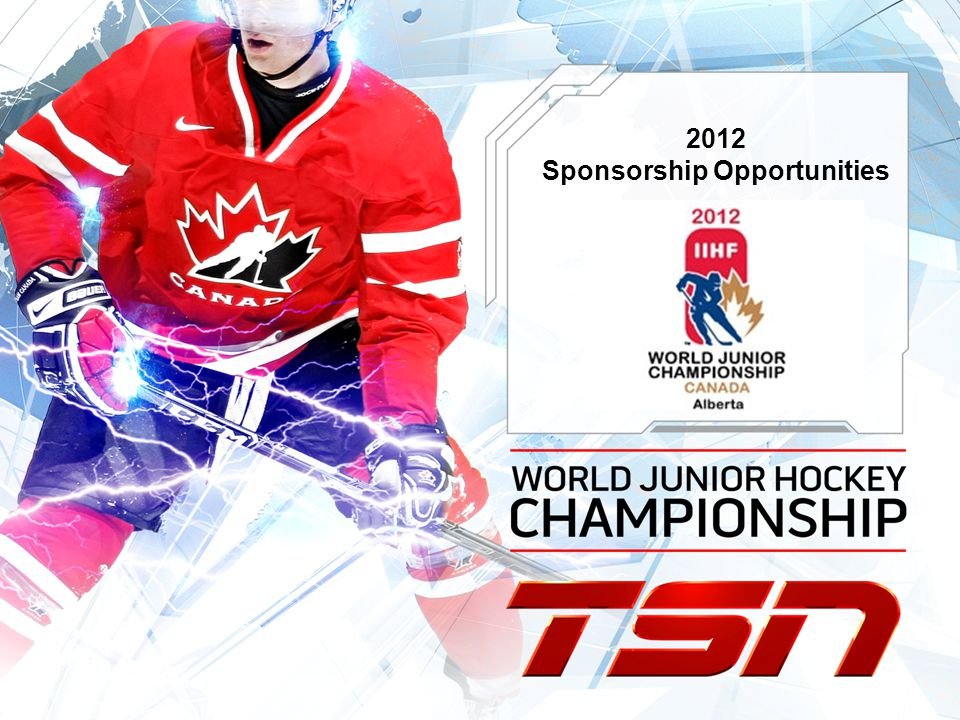TSN & HOCKEY CANADA In December/January 2011/12 the Mens World Junior Hockey Championship returns to Canada and will be hosted by 2 great Alberta cities, Edmonton & Calgary.