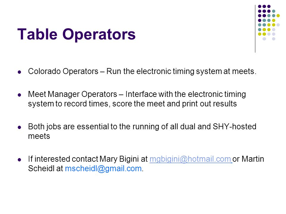 Table Operators Colorado Operators – Run the electronic timing system at meets.