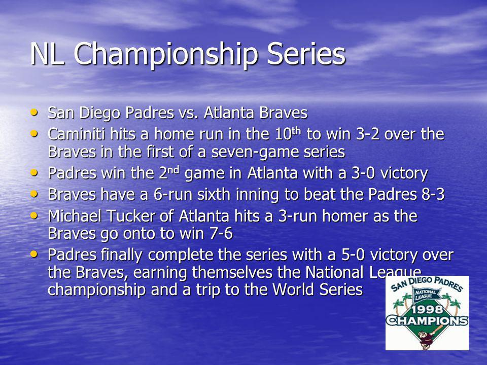 NL Championship Series San Diego Padres vs. Atlanta Braves San Diego Padres vs.