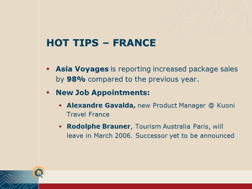 HOT TIPS – NETHERLANDS Airtrade has ceased trading under the names of Australia Express and Indigo Tours.