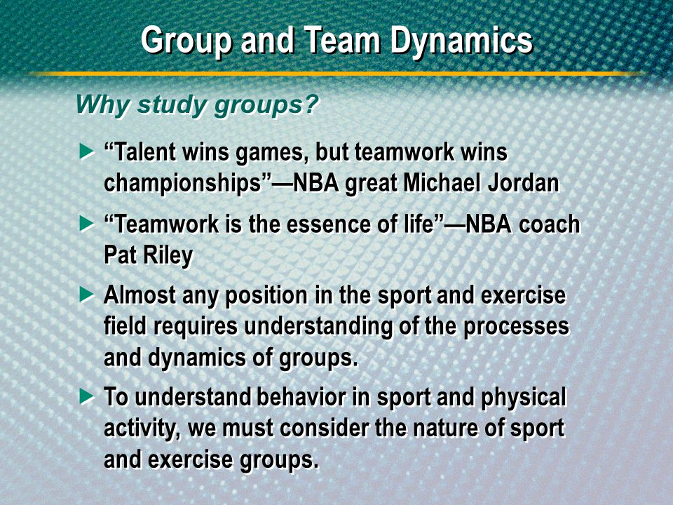 Talent wins games, but teamwork wins championshipsNBA great Michael Jordan Teamwork is the essence of lifeNBA coach Pat Riley Almost any position in t