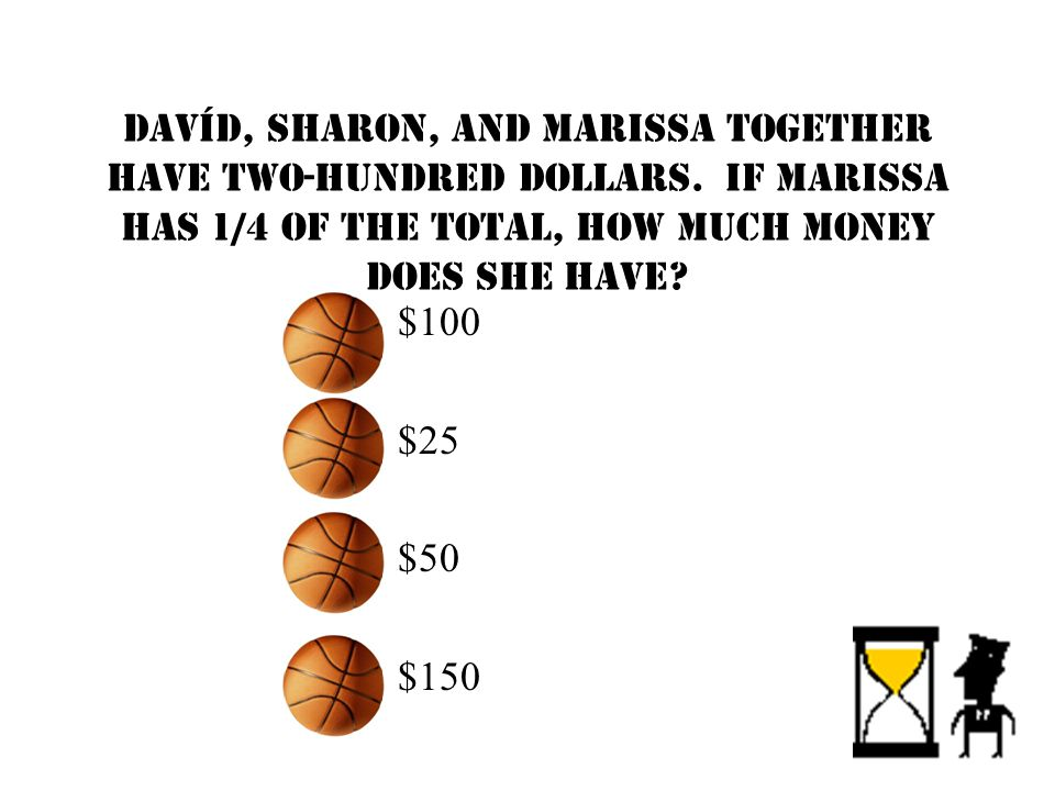 Davíd, Sharon, and Marissa together have two-hundred dollars.
