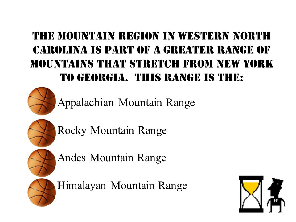 The mountain region in western North Carolina is part of a greater range of mountains that stretch from New York to Georgia.